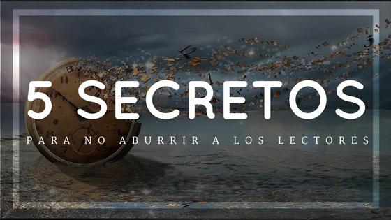 5-secretos-para-no-aburrir-al-lector