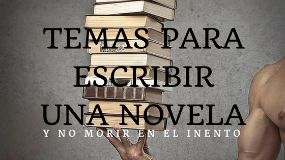 temas-para-escribir-una-novela