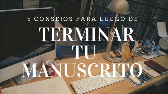 consejos-para-luego-de-terminar-tu-manuscrito